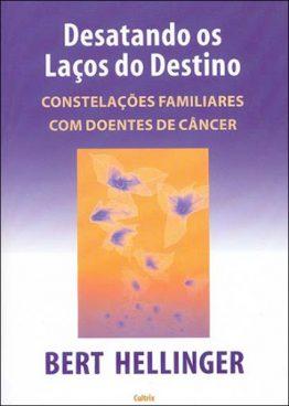 Desatando os Laços do Destino: Constelações Familiares com Doentes de Câncer