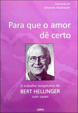 Para que o Amor dê Certo: O Trabalho Terapêutico de Bert Hellinger com Casais